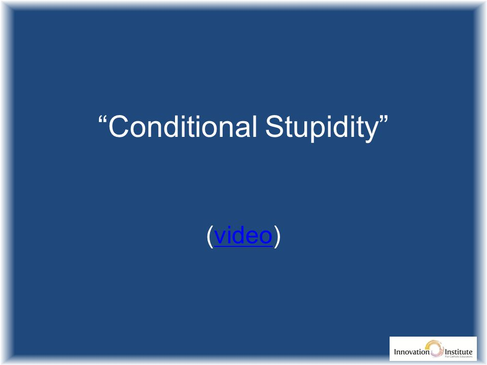 Conditional Stupidity (video)video