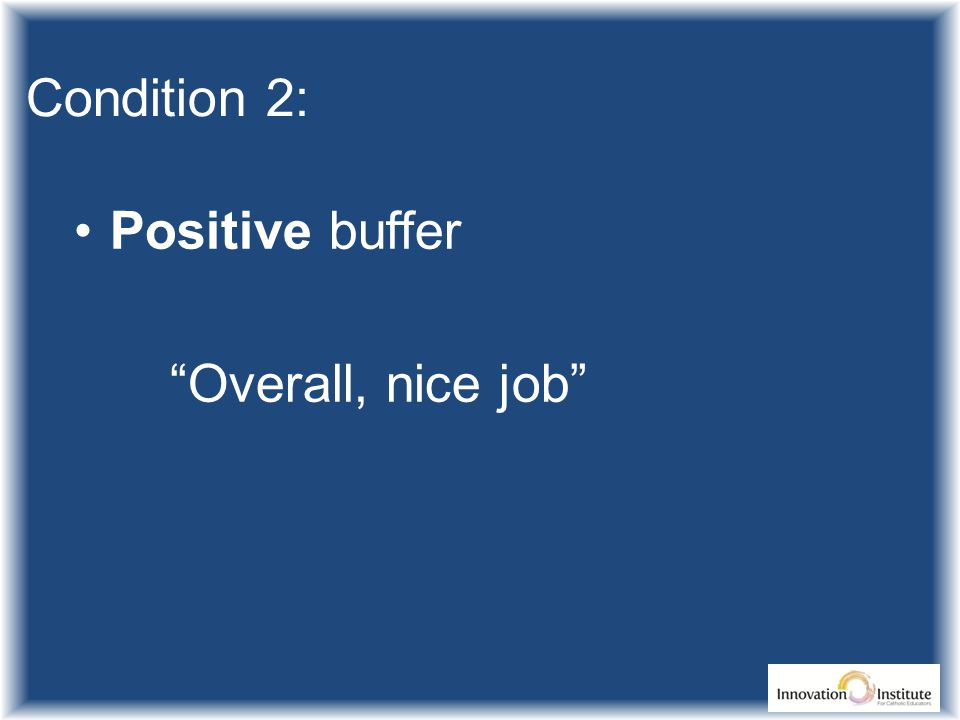 Condition 2: Positive buffer Overall, nice job