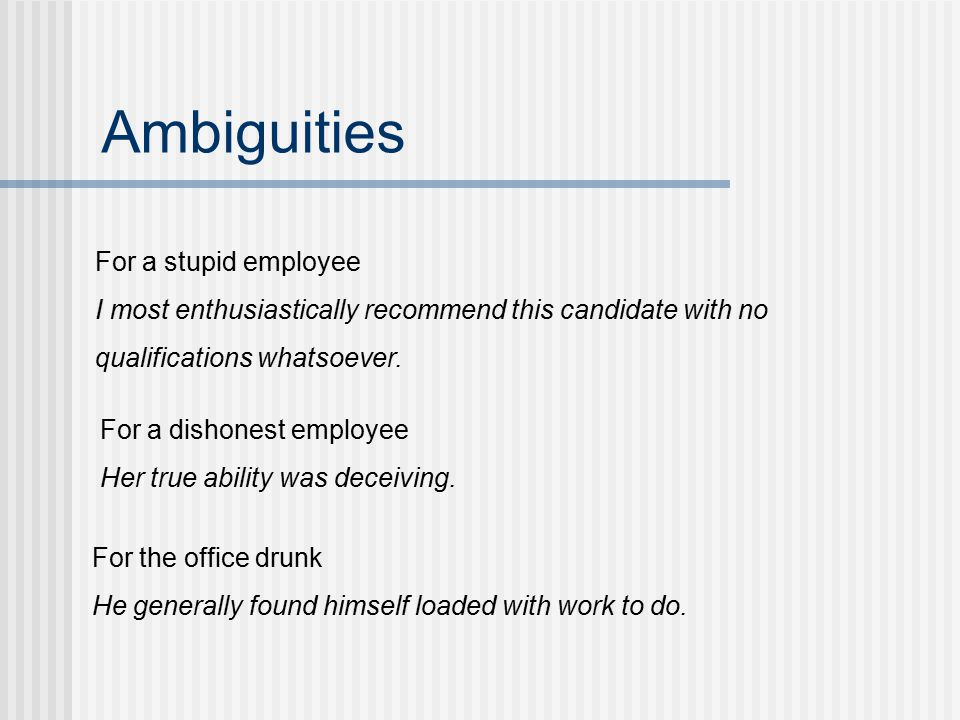 Ambiguities For a dishonest employee Her true ability was deceiving.