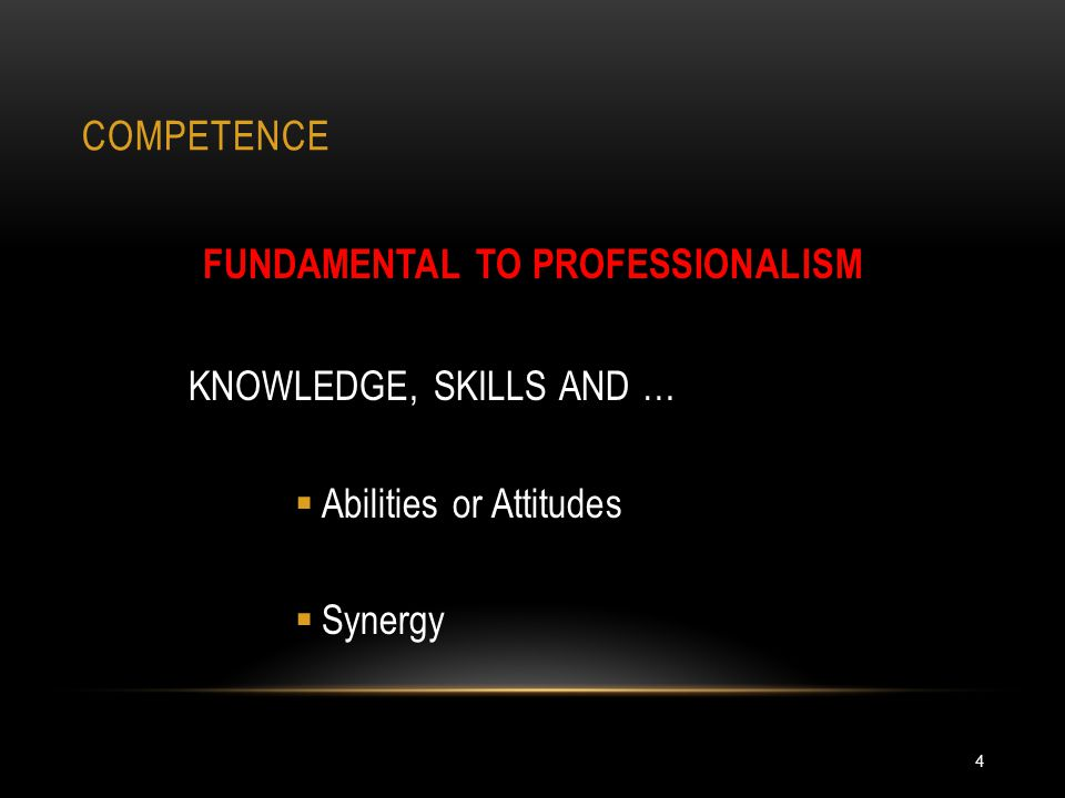 COMPETENCE IS … 5 THE WHAT … WHERE … WHEN … WHY … HOW …