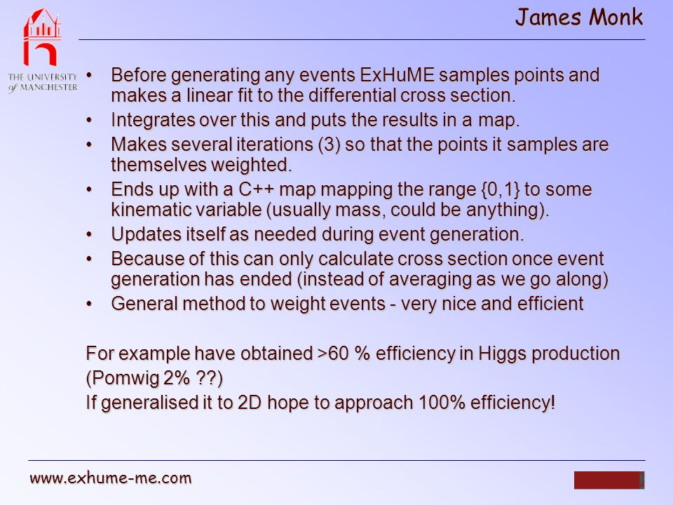 James Monk www.exhume-me.com Event Weighting Uses the same numerical function to weight both types of event automatically