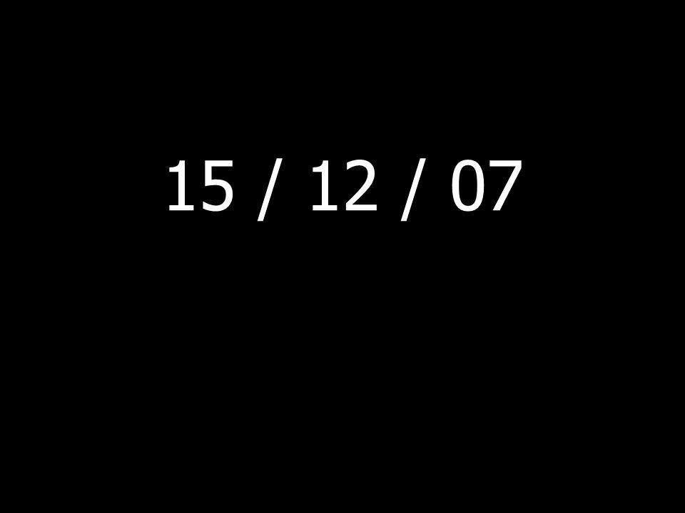 15 / 12 / 07