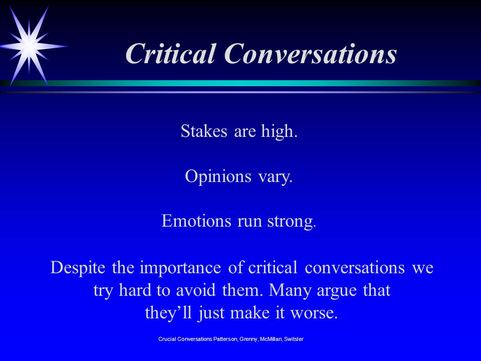 Critical Conversations Stakes are high. Opinions vary.