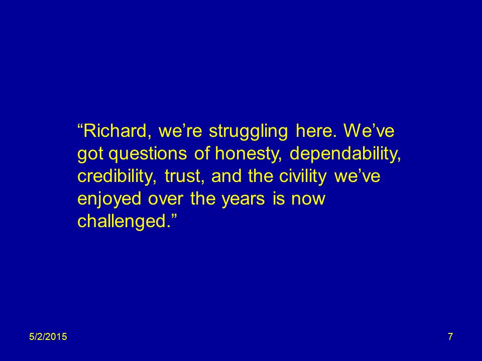 5/2/20157 Richard, we're struggling here.