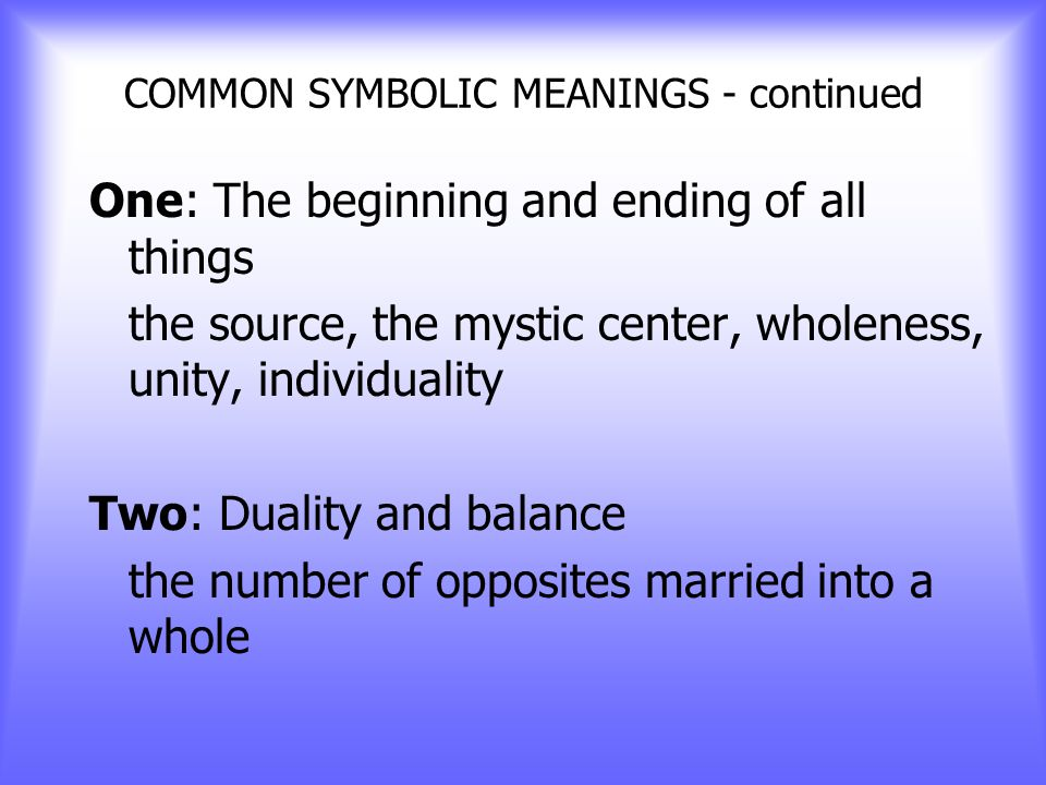 COMMON SYMBOLIC MEANINGS - continued Fire = light, life, or hell and lust Sky = heaven, fate, or necessity Bridge = link between two worlds; between l