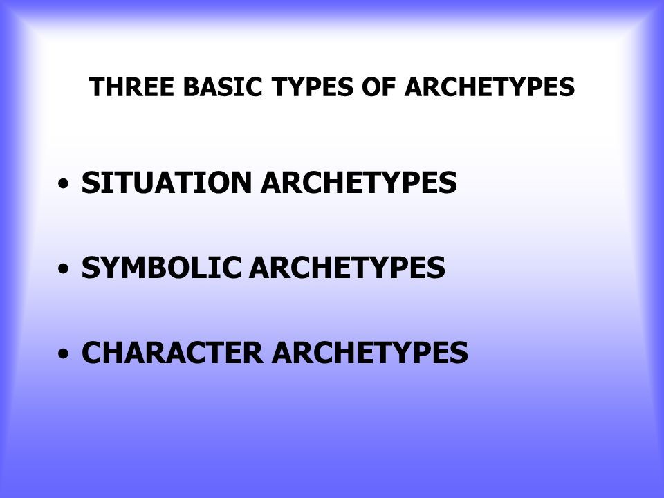 CHARACTERISTICS OF ARCHETYPES Their appearance in diverse cultures cannot be explained, as many cultures are so separated by geography and time. Arche