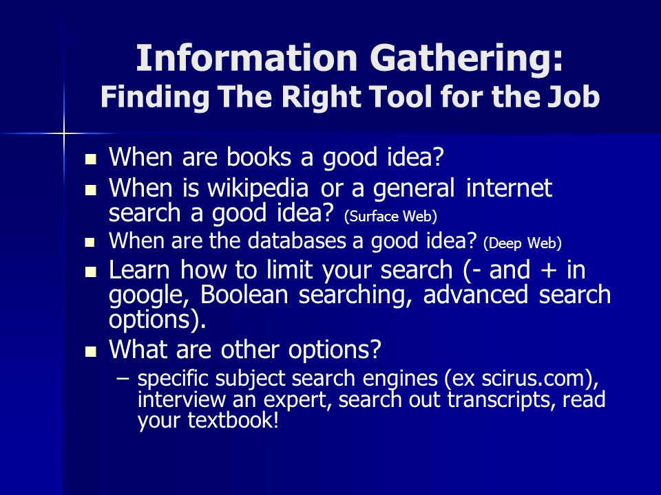 Information Gathering: Finding The Right Tool for the Job When are books a good idea.