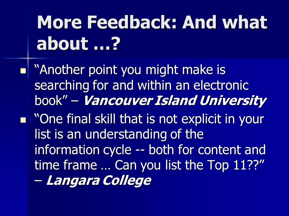 More Feedback: And what about ….