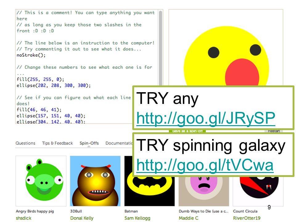 TRY any http://goo.gl/JRySP TRY spinning galaxy http://goo.gl/tVCwa 9