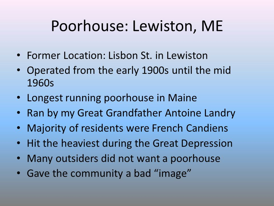 Poorhouse: Lewiston, ME Former Location: Lisbon St.