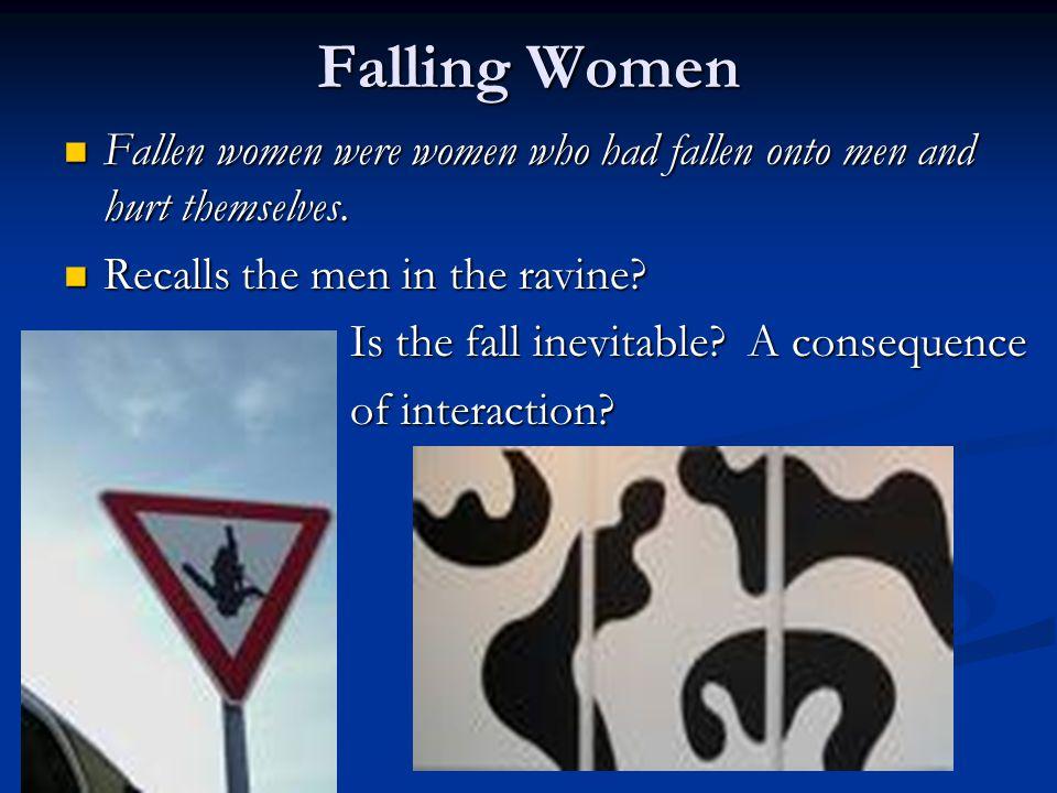 Falling Women Fallen women were women who had fallen onto men and hurt themselves. Fallen women were women who had fallen onto men and hurt themselves