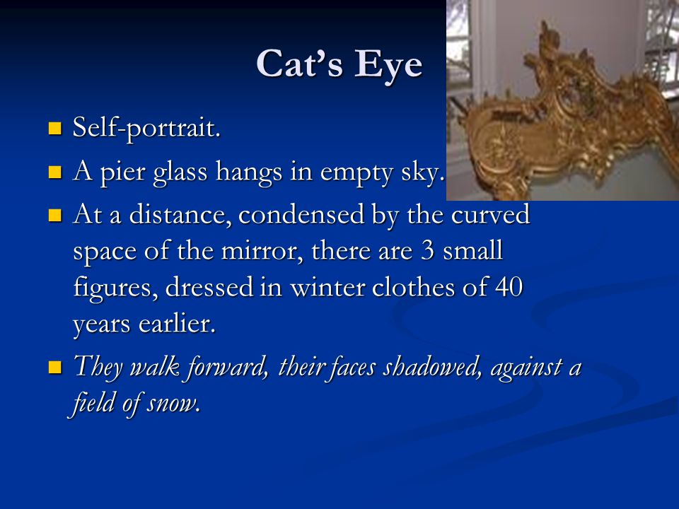 Cat's Eye Self-portrait. Self-portrait. A pier glass hangs in empty sky. A pier glass hangs in empty sky. At a distance, condensed by the curved space