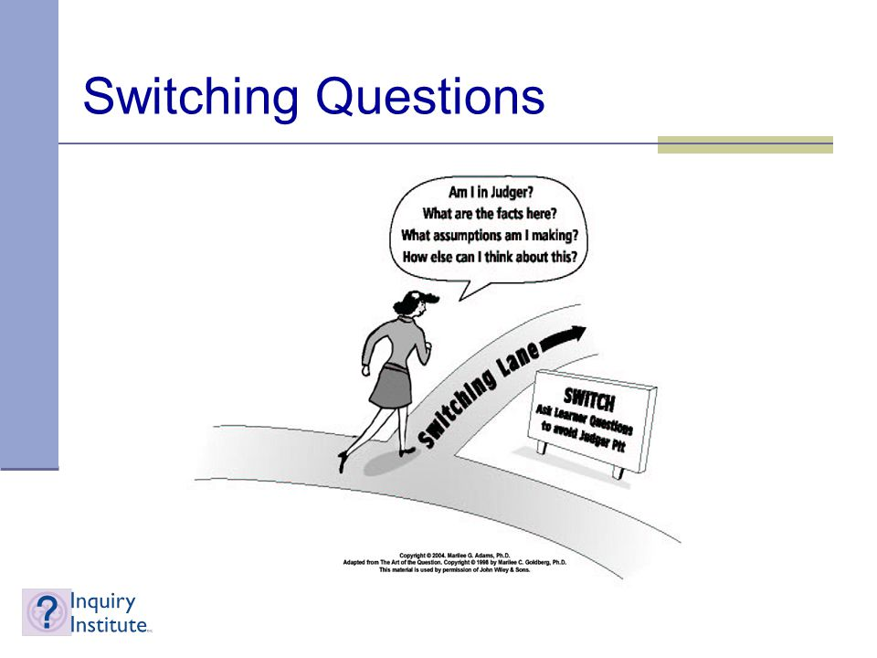 Switching Questions