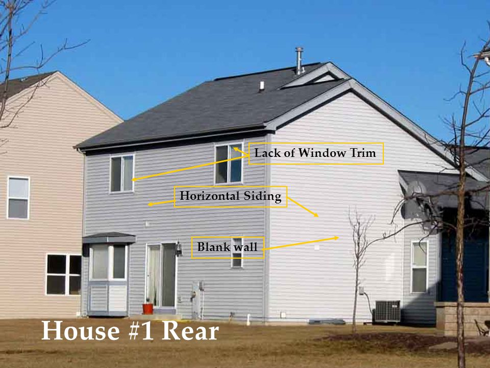 House #1 Rear Lack of Window Trim Horizontal Siding Blank wall