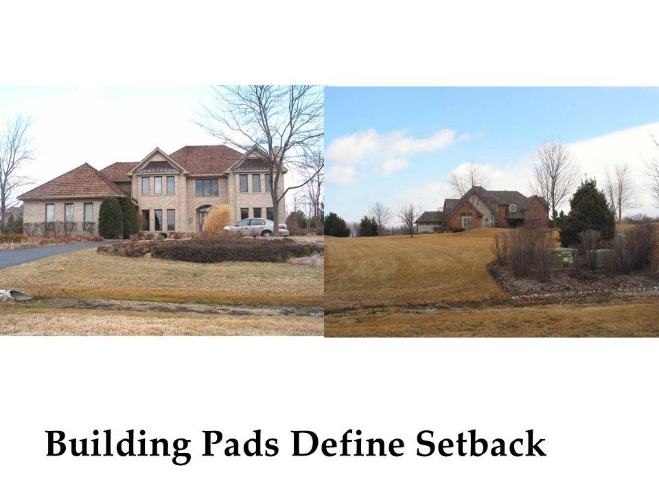 Shallow Setback Deep Setback Building Pads Define Setback