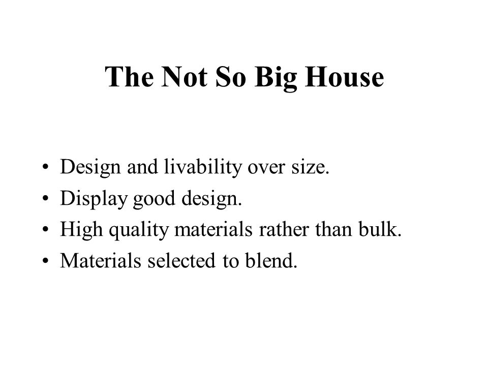 The Not So Big House Design and livability over size.