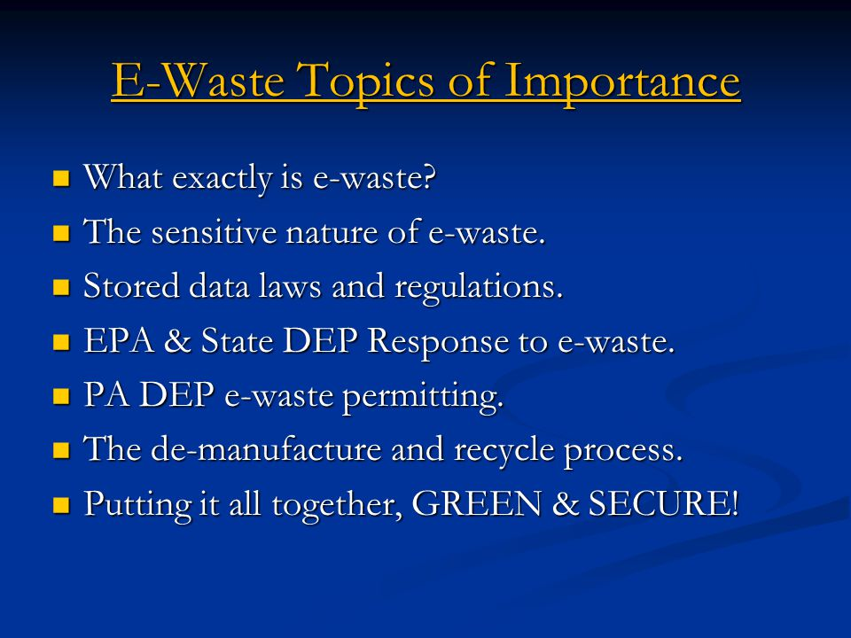 E-Waste Topics of Importance What exactly is e-waste.