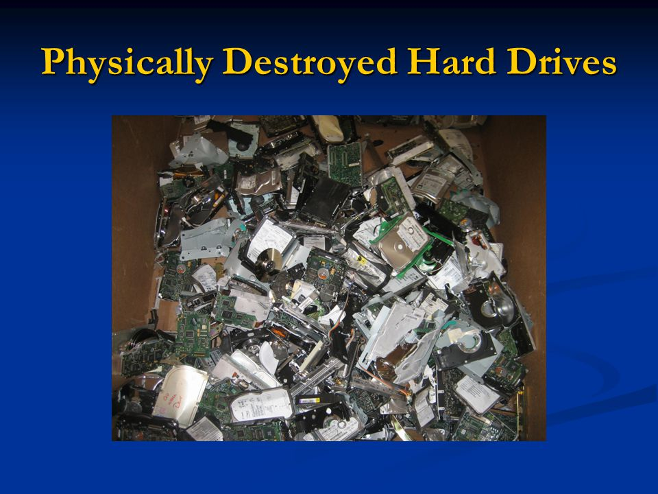 Physically Destroyed Hard Drives