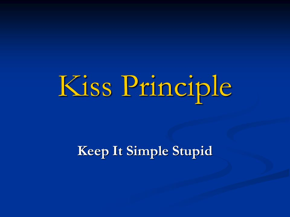 Kiss Principle Keep It Simple Stupid