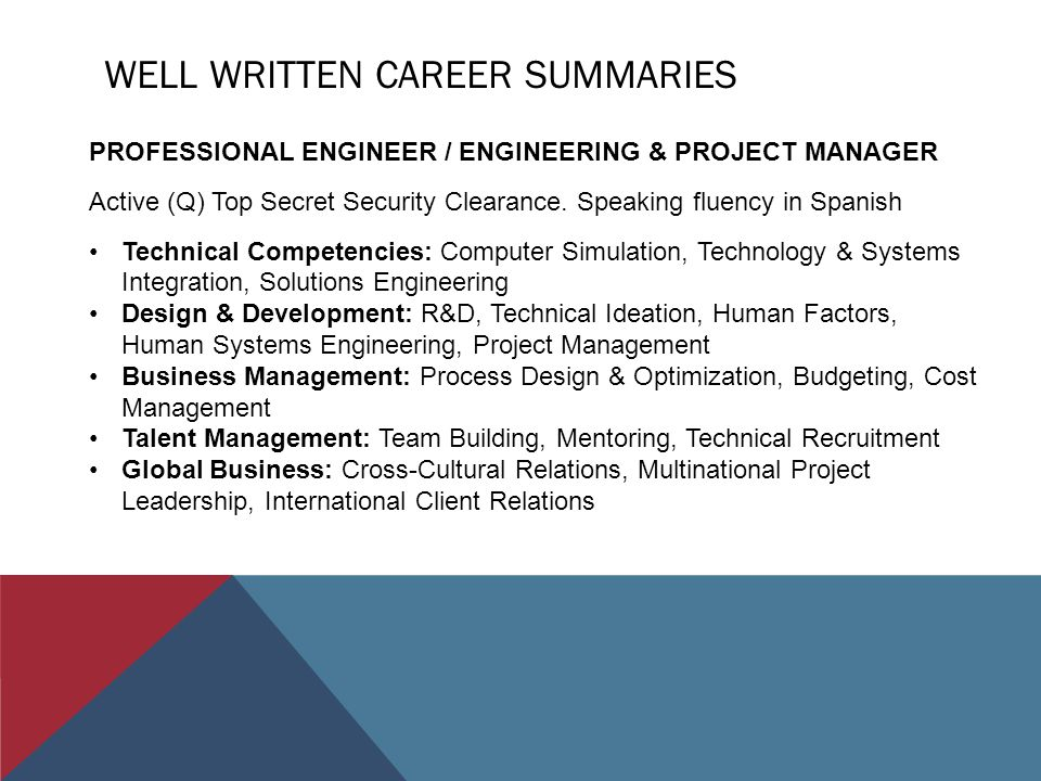WELL WRITTEN CAREER SUMMARIES PROFESSIONAL ENGINEER / ENGINEERING & PROJECT MANAGER Active (Q) Top Secret Security Clearance.