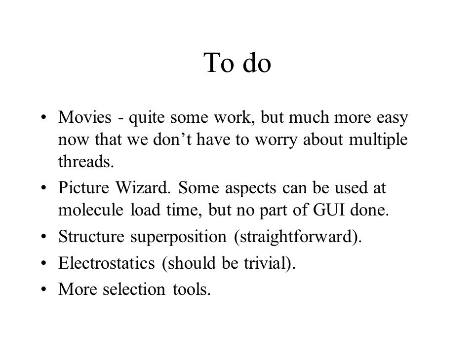 To do Movies - quite some work, but much more easy now that we don't have to worry about multiple threads.