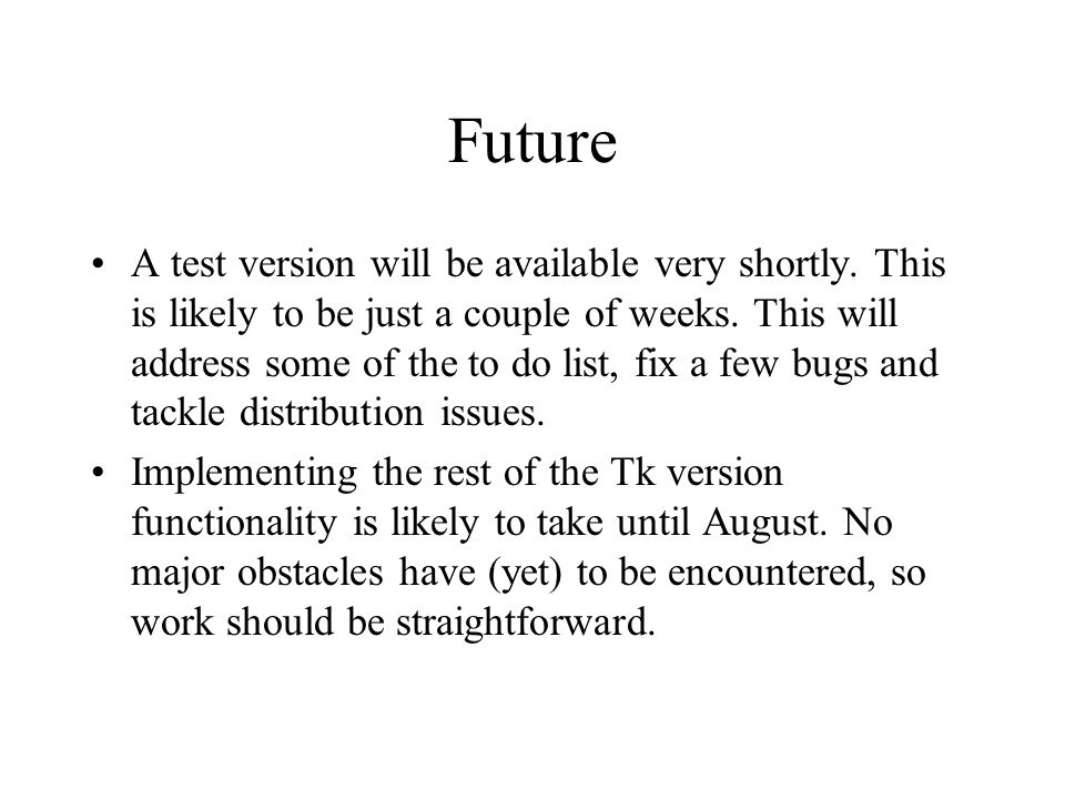 Future A test version will be available very shortly.