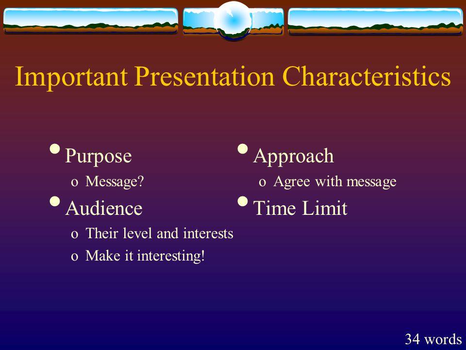 Important Presentation Characteristics Purpose oMessage.