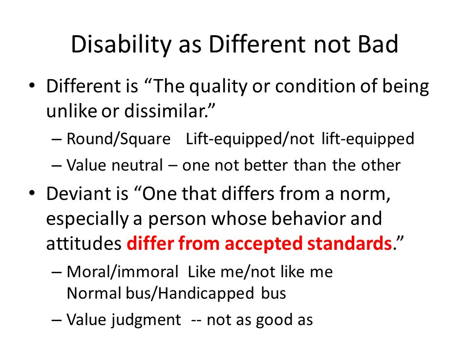 """Disability as Different not Bad Different is """"The quality or condition of being unlike or dissimilar."""" – Round/Square Lift-equipped/not lift-equipped"""