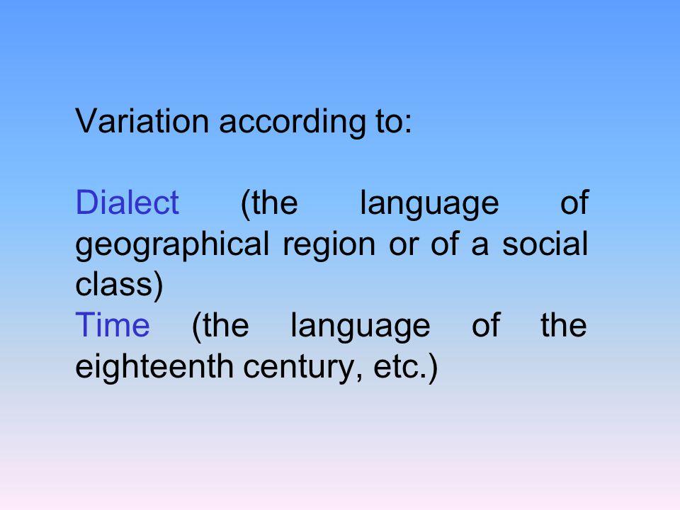 Variation according to Status: (polite, colloquial, slang, etc. )