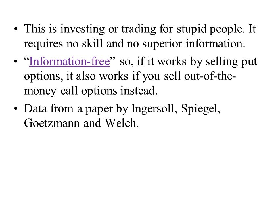 This is investing or trading for stupid people. It requires no skill and no superior information.
