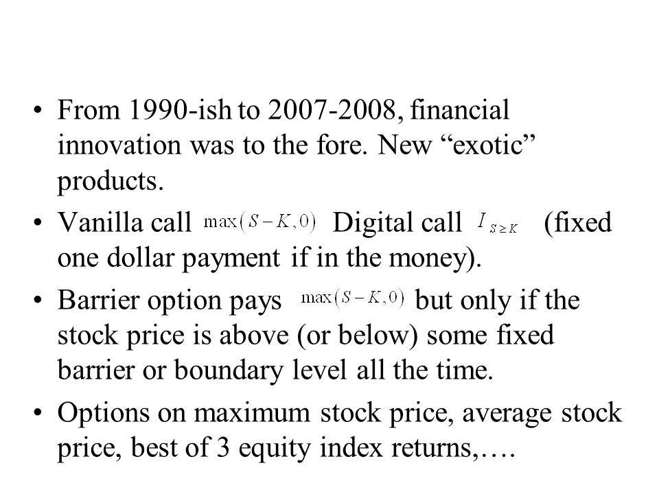 From 1990-ish to 2007-2008, financial innovation was to the fore.