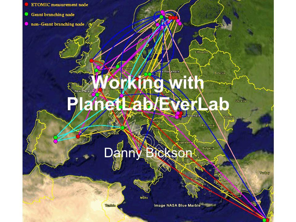 EverLab Workshop, June 7-8, 2006, Jerusalem Working with PlanetLab/EverLab Danny Bickson
