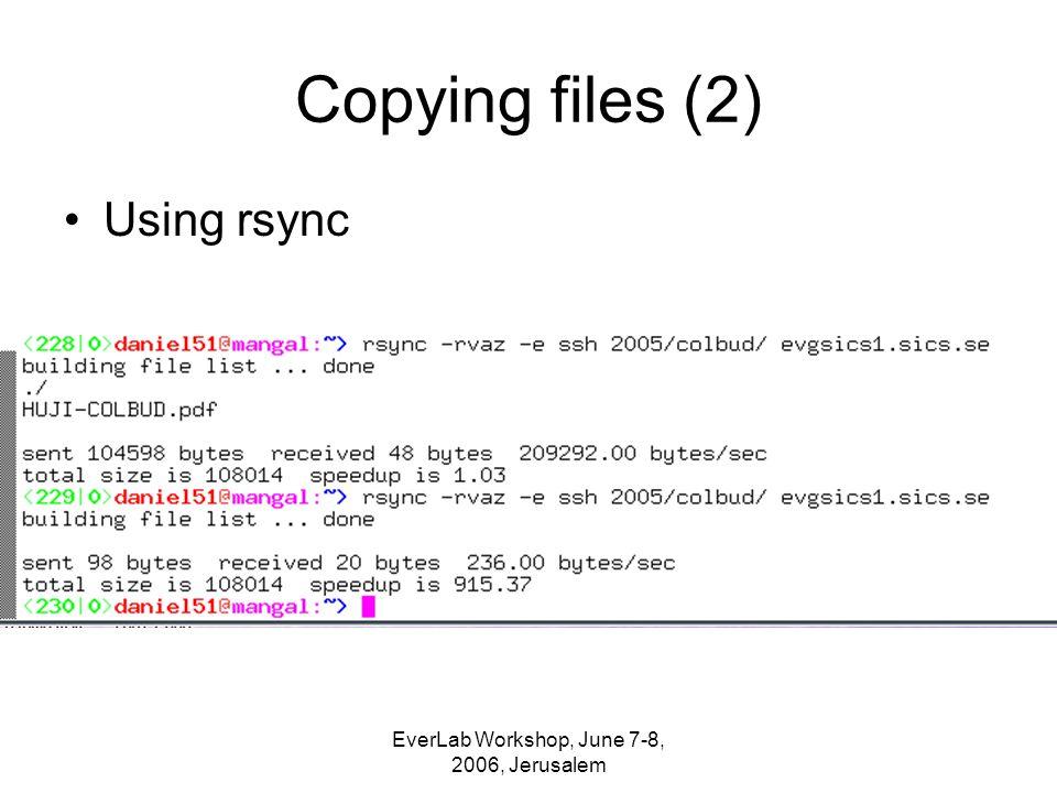 EverLab Workshop, June 7-8, 2006, Jerusalem Copying files (2) Using rsync