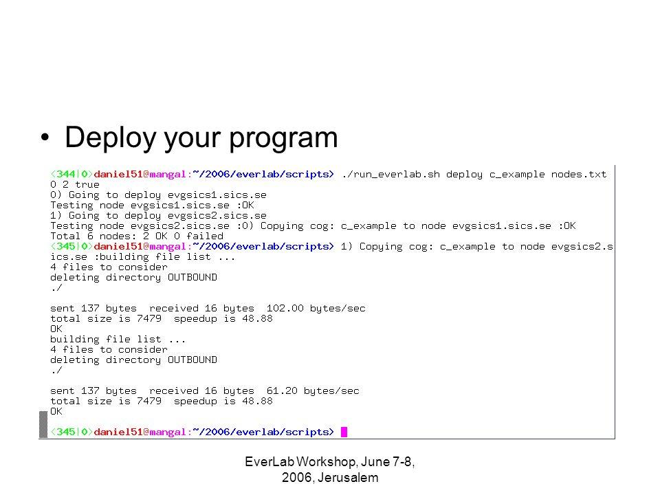 EverLab Workshop, June 7-8, 2006, Jerusalem Deploy your program