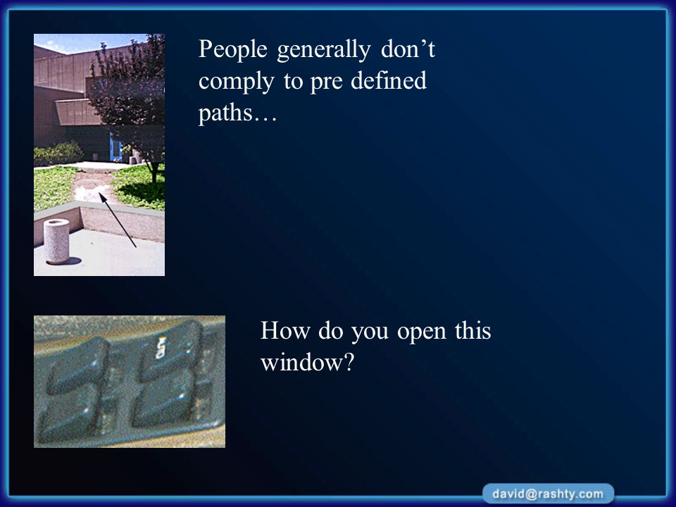 How do you open this window? People generally don't comply to pre defined paths…