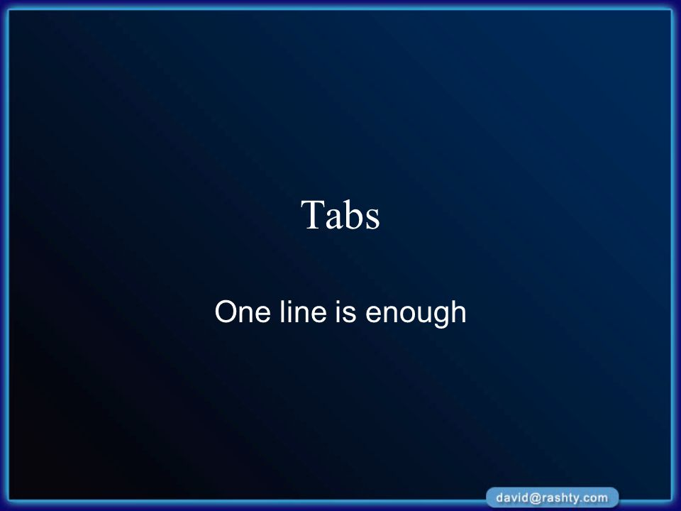 Tabs One line is enough