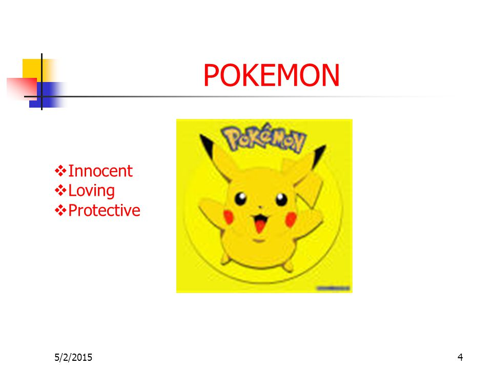 5/2/20154 POKEMON  Innocent  Loving  Protective
