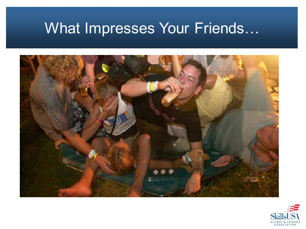 What Impresses Your Friends…