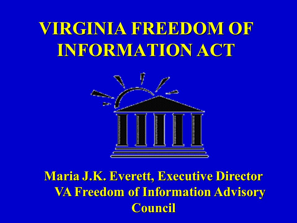 VA Freedom of Information Advisory Council, a state agency Issues advisory opinions –written, oral, email Provides FOIA training –Annual FOIA Roadshow –Specialized training upon request Publishes educational material