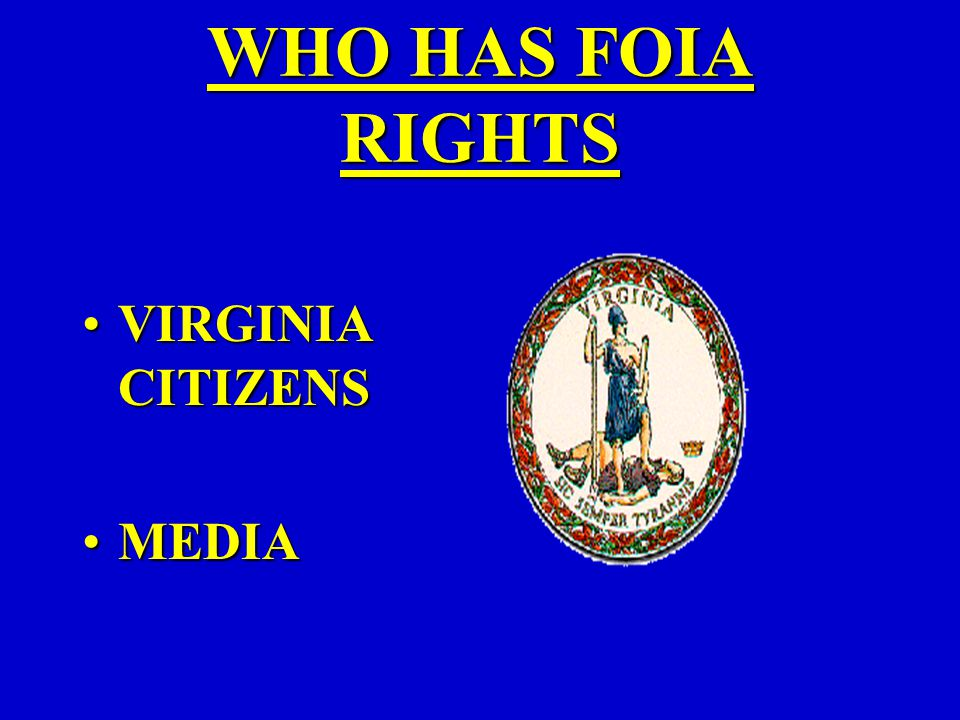 WHO HAS FOIA RIGHTS VIRGINIA CITIZENSVIRGINIA CITIZENS MEDIAMEDIA
