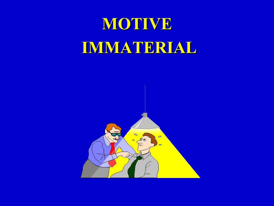 MOTIVE IMMATERIAL