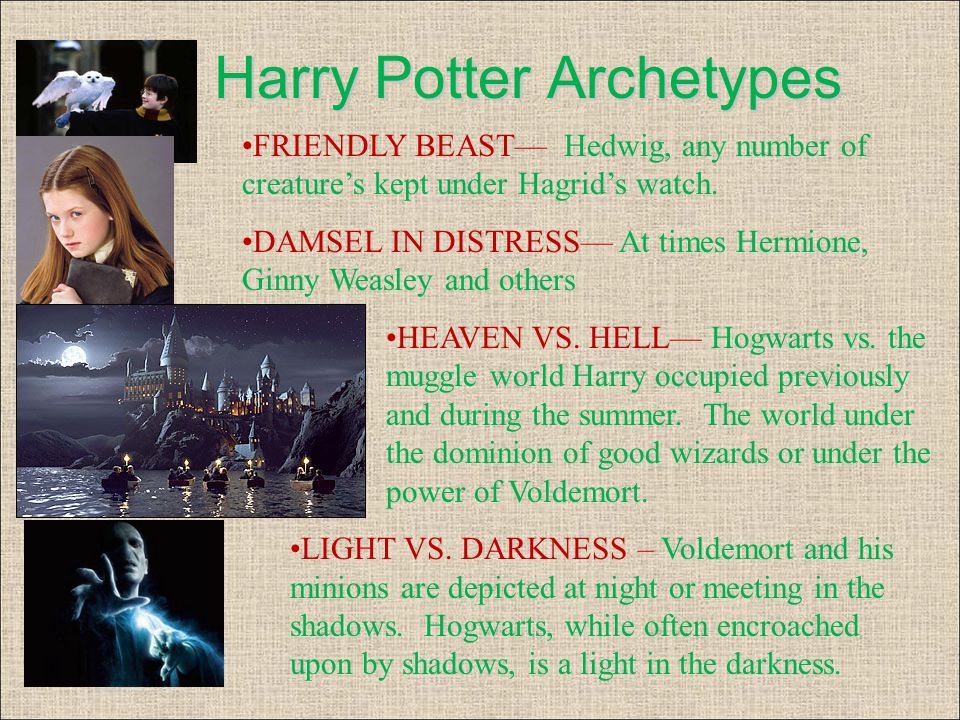 Harry Potter Archetypes HERO—Harry has unusual birth, is saved by his mother's love and develops his powers as a wizard.