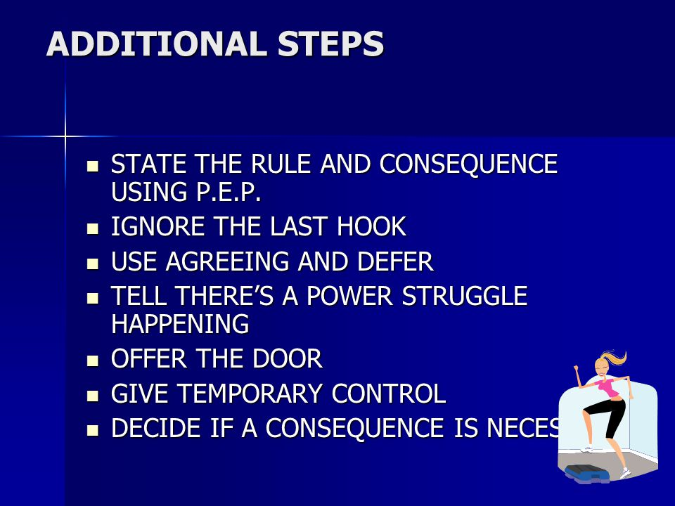 ADDITIONAL STEPS STATE THE RULE AND CONSEQUENCE USING P.E.P.