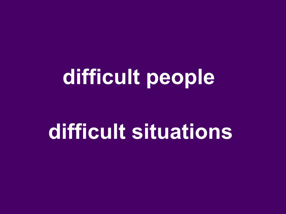 difficult people difficult situations