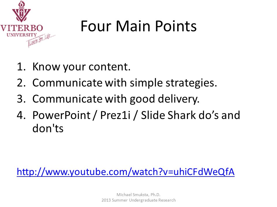 Four Main Points 1.Know your content. 2.Communicate with simple strategies.