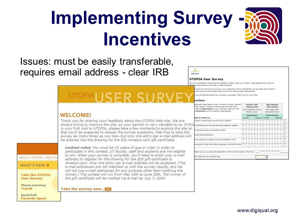 Implementing Survey - Incentives Issues: must be easily transferable, requires email address - clear IRB www.digiqual.org