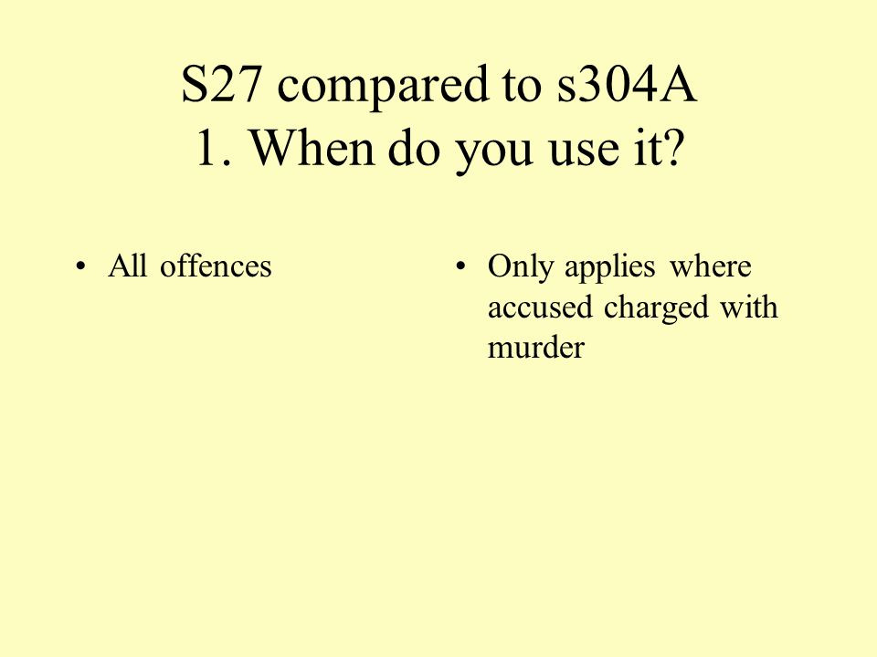 S27 compared to s304A 1. When do you use it.