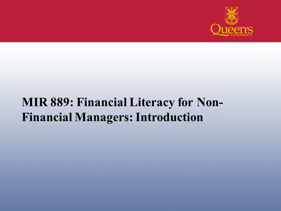 MIR 889: Financial Literacy for Non- Financial Managers: Introduction