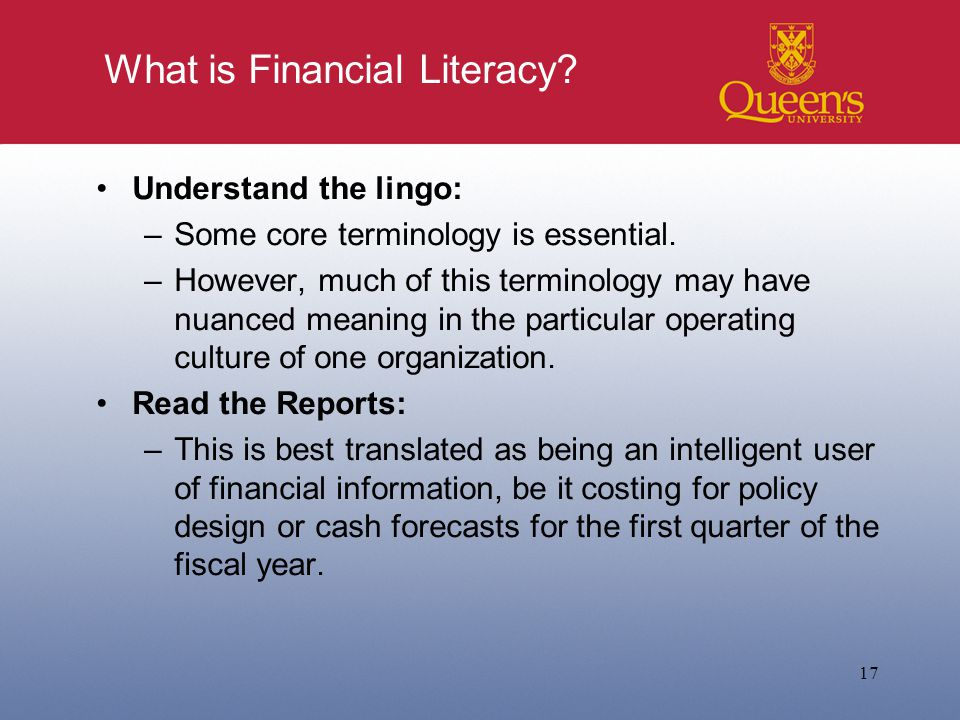 What is Financial Literacy. Understand the lingo: –Some core terminology is essential.