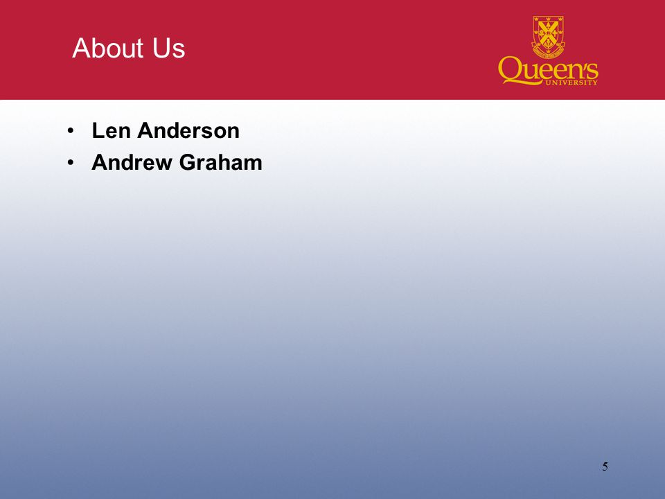 About Us Len Anderson Andrew Graham 5